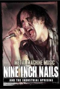 "NINE INCH NAILS ""METAL MACHINE MUSIC - NINE INCH NAILS AND THE INDUSTRIAL UPRISING"" (DVD)"