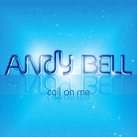 "BELL, ANDY ""CALL ON ME"" (CDS)"