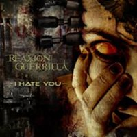 "REAXION GUERRILLA ""I HATE YOU"" (CD)"