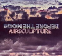 "AIRSCULPTURE ""BEFORE THE MOON"" (CD (LTD. ED.))"