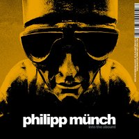 "MUNCH, PHILIPP ""INTO THE ABSURD"" (CD)"