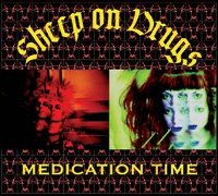 "SHEEP ON DRUGS ""MEDICATION TIME"" (CD)"