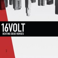"16 VOLT ""BEATING DEAD HORSES"" (CD)"