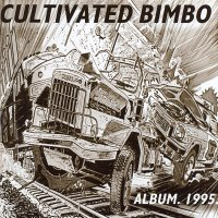 "CULTIVATED BIMBO ""ALBUM. 1995."" (CD)"