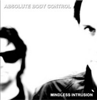 "ABSOLUTE BODY CONTROL ""MINDLESS INTRUSION"" (LP (LTD. ED.))"