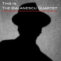 "BALANESCU QUARTET ""THIS IS THE BALANESCU QUARTET"" (CD)"