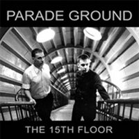 "PARADE GROUND ""THE 15TH FLOOR"" (LP (LTD. ED.))"