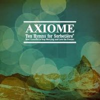 "AXIOME ""TEN HYMNS FOR SORBETIERE OR HOW I LEARNED TO STOP WORRYING AND LOVE THE FREEZER"" (CD)"