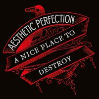 "AESTHETIC PERFECTION ""A NICE PLACE TO DESTROY"" (CD (LTD. ED.))"