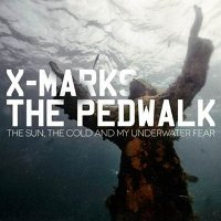 "X MARKS THE PEDWALK ""THE SUN, THE COLD AND MY UNDERWATER FEAR"" (CD)"