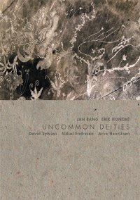 "BANG, JAN/HONORE, ERIK/SYLVIAN, DAVID ""UNCOMMON DEITIES (DELUXE ED.)"" (CD+LIBRO (ED. LIM.))"