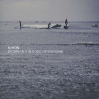 "NIMON ""DROWNING IN GOOD INTENTIONS"" (CD)"