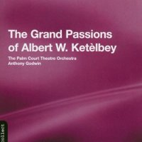"KETELBEY, ALBERT W. ""THE GRAND PASSIONS OF ALBERT W. KETELBEY"" (CD)"