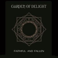 "GARDEN OF DELIGHT ""FAITHFUL AND FALLEN (REDISCOVERED 2013)"" (CD)"