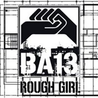 "BA 13 ""ROUGH GIRL"" (CD)"