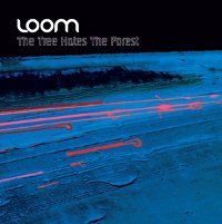 "LOOM ""THE TREE HATES THE FOREST"" (CD)"