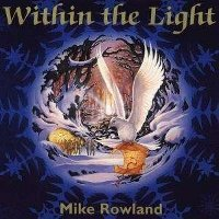 "ROWLAND, MIKE ""WITHIN THE LIGHT"" (CD)"