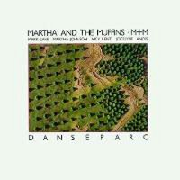 "MARTHA AND THE MUFFINS ""DANSEPARC"" (CD)"