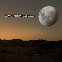 "A PALE MOON ""DARK WATERS"" (CD)"