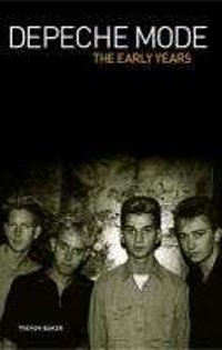"BAKER, TREVOR/DEPECHE MODE ""THE EARLY YEARS 1981 1993"" (LIBRO)"