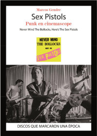 GENDRE, MARCOS/SEX PISTOLS - SEX PISTOLS. PUNK EN CINEMASCOPE (NEVER MIND THE BOLLOCKS, HERE'S THE SEX PISTOLS) LIBRO