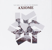 "AXIOME ""THE SMELL OF LAVA IN THE MORNING"" (CD)"