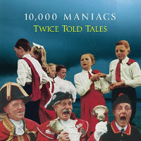 10000 MANIACS - TWICE TOLD TALES CD