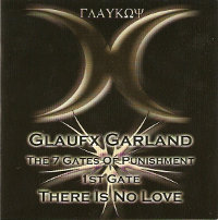 "GLAUFX GARLAND ""THE 7 GATES OF PUNISHMENT - 1ST GATE - THERE IS NO LOVE"" (CD)"