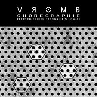 "VROMB ""CHOREGRAPHIE"" (CD)"