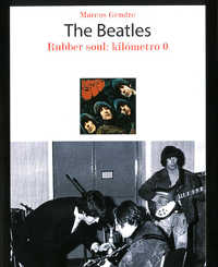 GENDRE, MARCOS/THE BEATLES - THE BEATLES. RUBBER SOUL: KILOMETRO BOOK