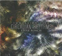 "ROACH, STEVE ""IMMERSION FIVE : CIRCADIAN RHYTHMS"" (2CD)"