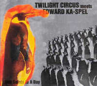 "TWILIGHT CIRCUS MEETS KA-SPEL, EDWARD ""800 SAINTS IN A DAY"" (CD (LTD. ED.))"