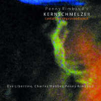 "RIMBAUD, PENNY KERNSCHMELZE II ""CANTATA FOR IMPROVISED VOICE"" (CD)"