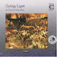 "LIGETI, GYORGY ""LE GRAND MACABRE"" (2CD)"