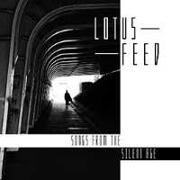 "LOTUS FEED ""SONGS FROM THE SILENT AGE"" (CD)"