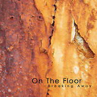 "ON THE FLOOR ""BREAKING AWAY"" (CD)"