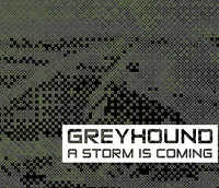"GREYHOUND ""A STORM IS COMING"" (CD (ED. LIM.))"