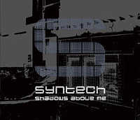 "SYNTECH ""SHADOWS ABOVE ME"" (CD (ED. LIM.))"