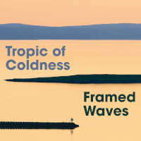 "TROPIC OF COLDNESS ""FRAMED WAVES"" (CD (ED. LIM.))"