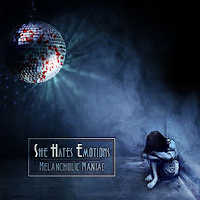 "SHE HATES EMOTIONS ""MELANCHOLIC MANIAC"" (CD)"
