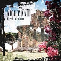 "NIGHT NAIL ""MARCH TO AUTUMN"" (CD)"