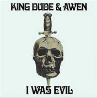 "KING DUDE & AWAN ""I WAS EVIL"" (7"" (ED. LIM.))"