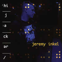 "INKEL, JEREMY ""HIJACKER"" (CD)"