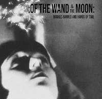 "OF THE WAND & THE MOON ""BRIDGES BURNED AND HANDS OF TIME (BLACK)"" (2LP (LTD. ED.))"