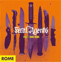 "ROME (FEAT. KING DUDE) ""FERAL AGENTS"" (7"" (LTD. ED.))"