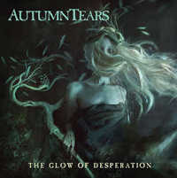 "AUTUMN TEARS ""THE GLOW OF DESPERATIO"" (CD)"